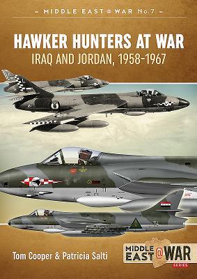 Hawker Hunters at War: Iraq and Jordan, 1958-1967 - Cooper, Tom, and Salti, Patricia