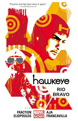 Hawkeye Volume 4: Rio Bravo (marvel Now) - Fraction, Matt, and Aja, David (Artist)