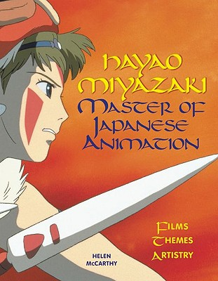 Hayao Miyazaki: Master of Japanese Animation - McCarthy, Helen