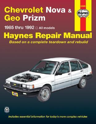 Haynes Chevy Nova, Geo Prism, 1985-1992 - Haynes Publishing, and Haynes, John, and Lacourse, Jon