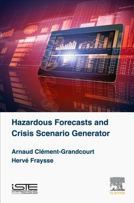 Hazardous Forecasts and Crisis Scenario Generator - Clement-Grandcourt, Arnaud, and Fraysse, Herve