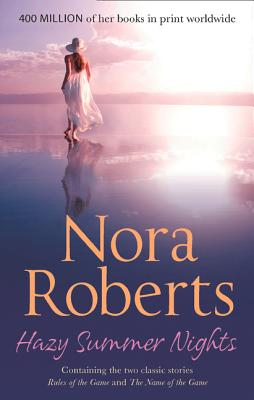 Hazy Summer Nights: Rules of the Game / the Name of the Game - Roberts, Nora