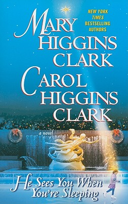 He Sees You When You're Sleeping - Clark, Mary Higgins, and Clark, Carol Higgins