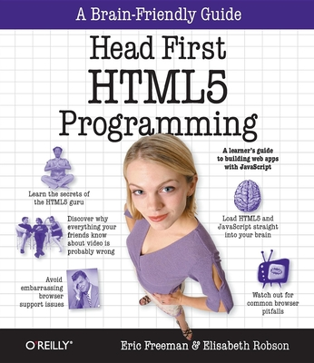 Head First HTML5 Programming: Building Web Apps with JavaScript - Freeman, Eric, and Robson, Elisabeth