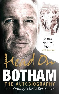 Head on: Ian Botham: The Autobiography - Botham, Ian