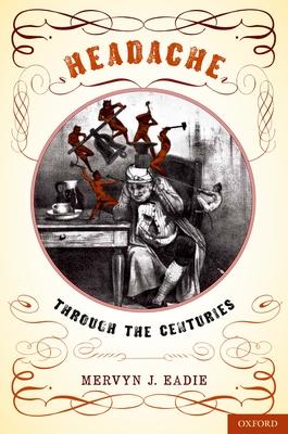 Headache: Through the Centuries - Eadie, Mervyn J