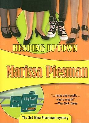 Heading Uptown - Piesman, Marissa