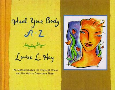 Heal Your Body A-Z - Hay, Louise L