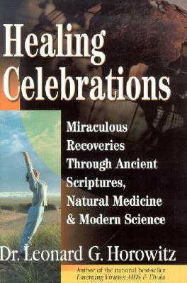 Healing Celebrations - Horowitz, Leonard G, D.M.D., M.A., M.P.H.