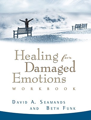 Healing for Damaged Emotions Workbook - Seamands, David A, and A01, and Funk, Beth