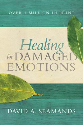 Healing for Damaged Emotions - Seamands, David A