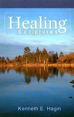 Healing Scriptures - Hagin, Kenneth E