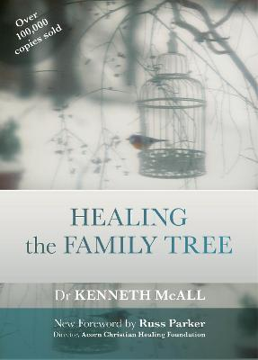 Healing the family tree - McAll, Kenneth