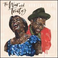 Healing Tide - The War and Treaty