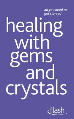 Healing with Gems and Crystals: Flash - Arcarti, Kristyna