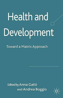 Health and Development: Toward a Matrix Approach - Gatti, A (Editor), and Boggio, A (Editor)
