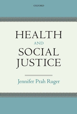 Health and Social Justice - Ruger, Jennifer Prah