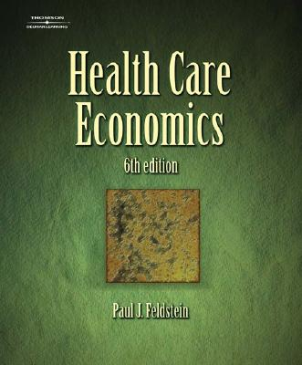 Health Care Economics - Feldstein, Paul J