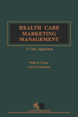 Health Care Marketing Management - Cooper, Philip D, and Cooper