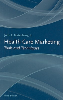 Health care marketing tools and techniques book by john l health care marketing tools and techniques book by john l fortenberry jr 3 available editions alibris books fandeluxe Choice Image