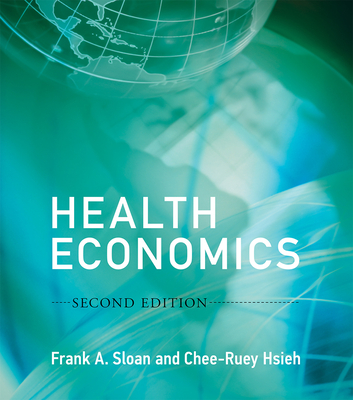 Health Economics - Sloan, Frank A, and Hsieh, Chee-Ruey