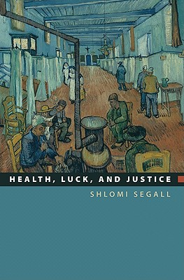 Health, Luck, and Justice - Segall, Shlomi