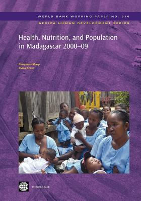 Health, Nutrition, and Population in Madagascar, 2000-09 - Sharp, Maryanne, and Kruse, Ioana