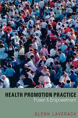 Health Promotion Practice: Power and Empowerment - Laverack, Glenn