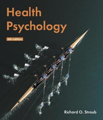 Health Psychology: A Biopsychosocial Approach - Straub, Richard