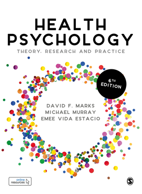 Health Psychology: Theory, Research and Practice - Marks, David F., and Murray, Michael, and Estacio, Emee Vida