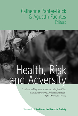 Health, Risk, and Adversity - Panter-Brick, Catherine (Editor), and Fuentes, Agustin (Editor)