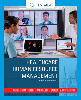 Healthcare Human Resource Management - Flynn, Walter J., and Valentine, Sean, and Mathis, Robert L.
