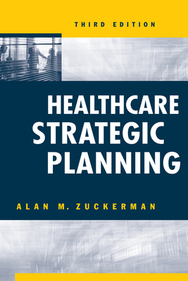 Healthcare Strategic Planning - Zuckerman, Alan M, CHE