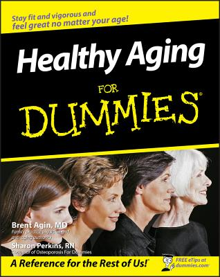 Healthy Aging for Dummies - Agin, Brent