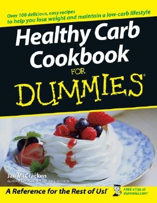 Healthy Carb Cookbook for Dummies - McCracken, Jan