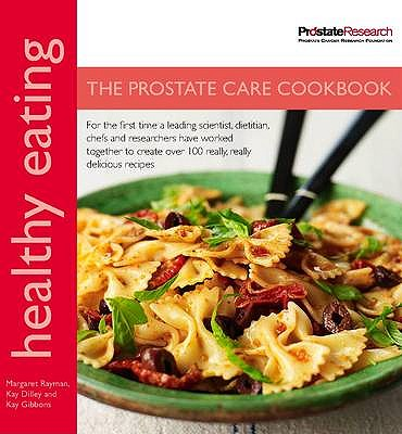 Healthy Eating: The Prostate Care Cookbook - Rayman, Margaret