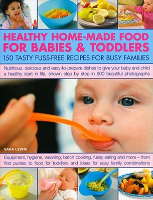 Healthy home made food for babies toddlers book by sara lewis 1 healthy home made food for babies toddlers lewis forumfinder Gallery