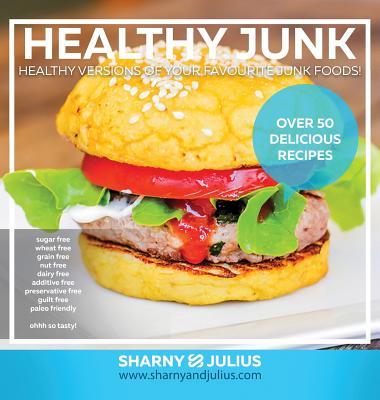 Healthy Junk - Kieser, Sharny, and Kieser, Julius