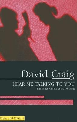 Hear Me Talking to You - Craig, David
