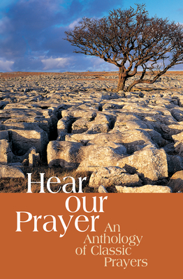 Hear Our Prayer: An Anthology of Classical Prayers - Warburton, Olivia, Mrs. (Editor)