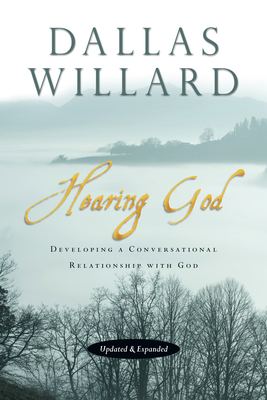 Hearing God: Developing a Conversational Relationship with God - Willard, Dallas, Professor