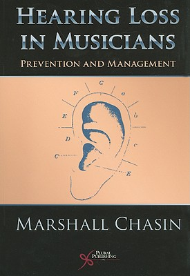 Hearing Loss in Musicians: Prevention and Management - Chasin, Marshall