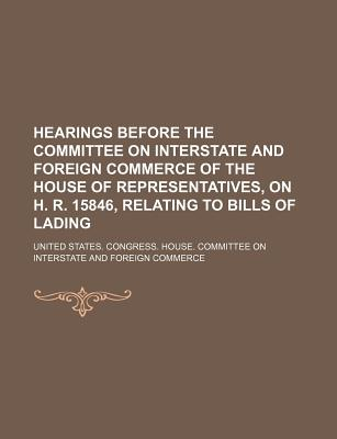 Hearings Before the Committee on Interstate and Foreign Commerce of the House of Representatives, on H.R. 10840, to Provide for Investigation of Controversies Affecting Interstate Commerce, and for Other Purposes - Commerce, United States Congress