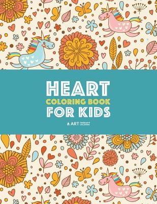 Heart Coloring Book for Kids: Detailed Heart Patterns with Cute Owls, Birds, Butterflies, Cats, Dogs, Bears & Unicorns; Relaxing Designs for Older Kids - Art Therapy Coloring