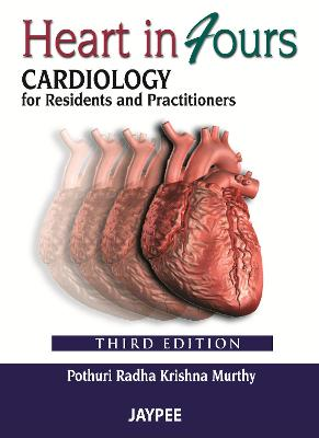 Heart in Fours: Cardiology for Residents and Practitioners - Murthy, Pothuri Radha Krishna