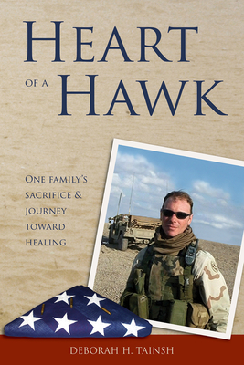 Heart of a Hawk: [One Family's Sacrifice & Journey Toward Healing] - Tainsh, Deborah H
