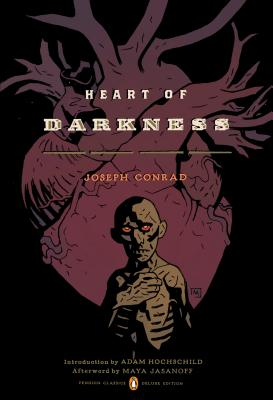 Heart of Darkness - Conrad, Joseph, and Hochschild, Adam (Introduction by), and Hayes, Timothy (Notes by)