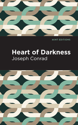 Heart of Darkness - Conrad, Joseph, and Editions, Mint (Contributions by)