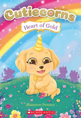 Heart of Gold (Cutiecorns #1), 1 - Penney, Shannon, and Sonda, Addy Rivera (Illustrator)