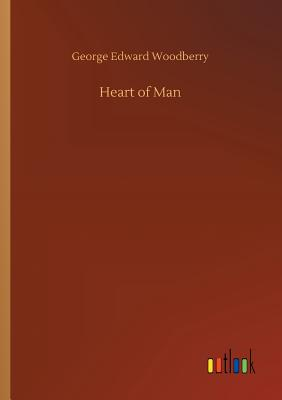 Heart of Man - Woodberry, George Edward